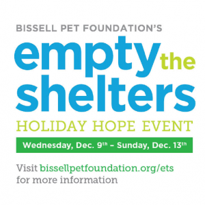 BISSELL Pet Foundation's Empty the Shelters - Holiday Hope Event